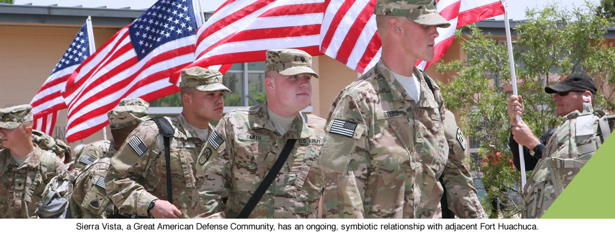 Sierra Vista, a Great American Defense Community, has an ongoing, symbiotic relationship with adjacent Fort Huachuca.